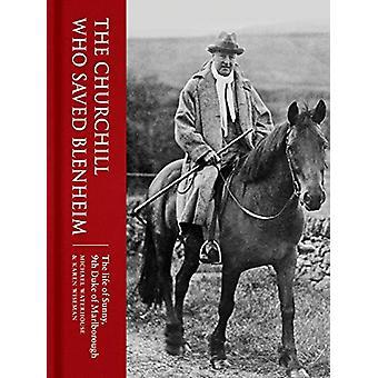 The Churchill Who Saved Blenheim - The Life of Sunny - 9th Duke of Mar