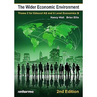 The Wider Economic Environment - 2nd Edition - Theme 2 for Edexcel AS
