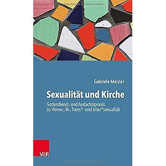 SexualitAt und Kirche - Gottesdienst- und Andachtspraxis zu Homo- - Bi