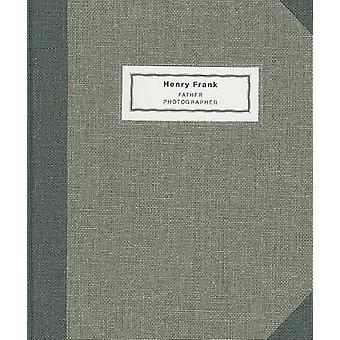 Henry Frank  Father Photographer 18901976 by Francois Marie Banier & Edited by Robert Frank