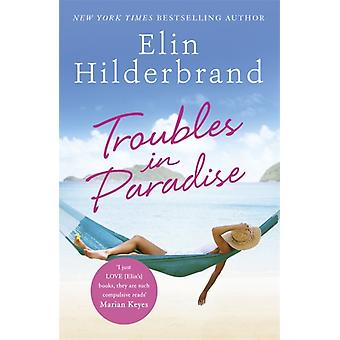Troubles in Paradise by Hilderbrand & Elin