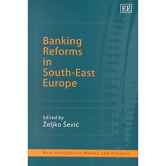 Banking Reforms in South-East Europe