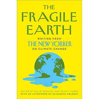 The Fragile Earth by Edited by David Remnick & Edited by Henry Finder