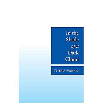 In the Shade of a Dark Cloud by Thiru Waran - 9781482846621 Book