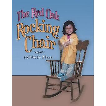 The Red Oak Rocking Chair by Nelibeth Plaza - 9781489714220 Book