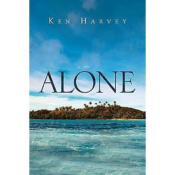 Alone by Ken Harvey - 9781640825352 Book