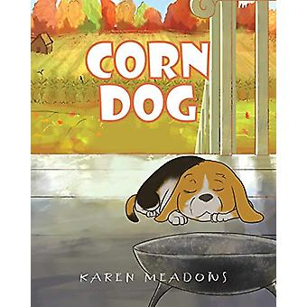 Corn Dog by Karen Meadows - 9781682134757 Book