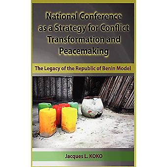 National Conference as a Strategy for Conflict Transformation and Pea