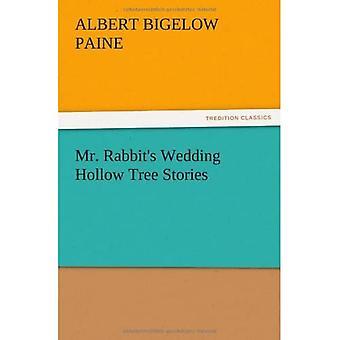 Mr. Rabbit's Wedding Hollow Tree Stories