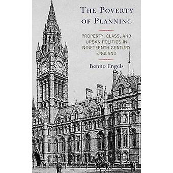 A Pobreza do Planejamento Desembarcou Classe de Propriedade e Política Urbana no Século XIX Inglaterra
