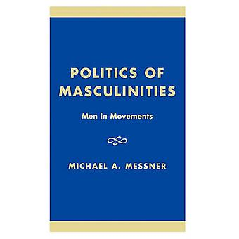 Politics of Masculinities by Michael A. Messner