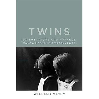 Twins Superstitions and Marvels Fantasies and Experiments