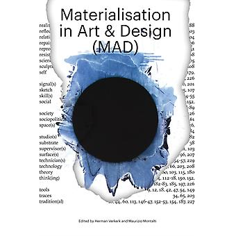Materialização em Arte e Design MAD por Editado por Herman Verkerk & Editado por Maurizio Montalti