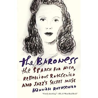 La baronne À la recherche de Nica la rothschild rebelle et jazzs Secret Muse par Hannah Rothschild