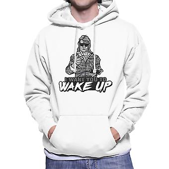 I Want You To Wake Up They Live Men's Hooded Sweatshirt