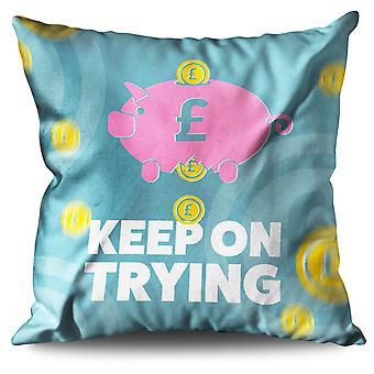 Keep on trying Joke Linen Cushion 30cm x 30cm | Wellcoda