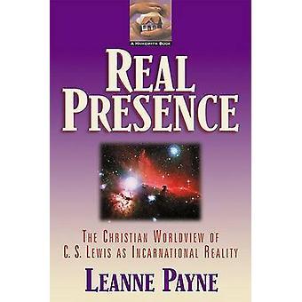Realpräsenz - die Herrlichkeit Christi bei uns und in uns von Leanne Pa