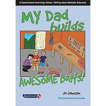 My Dad Makes Awesome Boats (1st New edition) by Jo Johnson - 97808638
