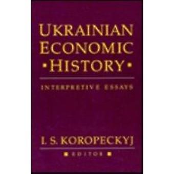 Ukrainische Wirtschaftsgeschichte - interpretativen Essays (Neuauflage) von I.S.
