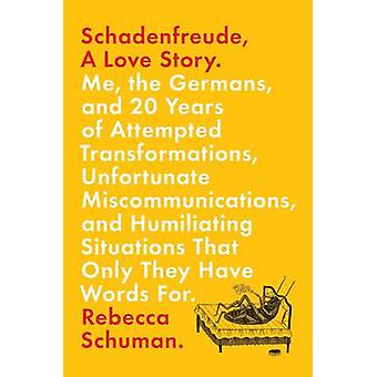 Schadenfreude - A Love Story by Rebecca Schuman - 9781250077578 Book