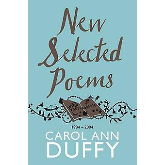 Nieuwe Selected Poems - 1984-2004 (Reprints) door Carol Ann Duffy - 9781447