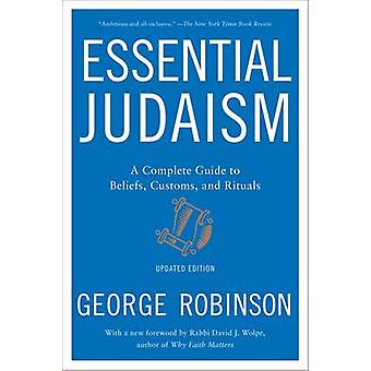 Essential Judaism - A Complete Guide to Beliefs - Customs & Rituals (R