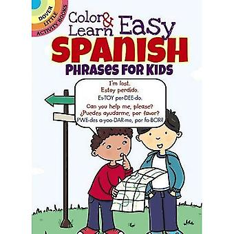 Färg & lär dig lätt spanska fraser för barn (Dover lilla aktivitetsböcker)