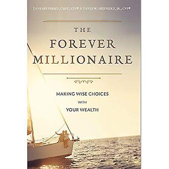 Ikuisesti miljonääri: tehdä viisaita valintoja oman varallisuuden