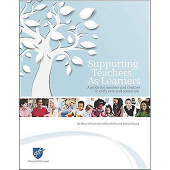Stödjande lärare som elever: En Guide för mentorer och coacher i tidig vård och utbildning