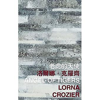 Angel of Tigers by Lorna Crozier - 9789882370340 Book