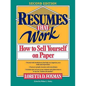Resumes That Work How to Sell Yourself on Paper by Foxman & Loretta D.