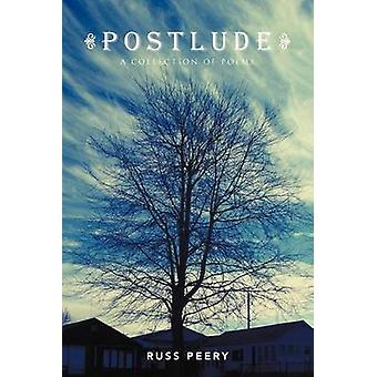 POSTLUDE A Collection of Poems by Peery & Russ