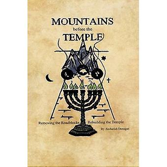 Bergen voordat de tempel door Donagan & Zacharia