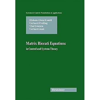 Matrix Riccati yhtälöt Control and Systems Theory on AbouKandil & Hisham