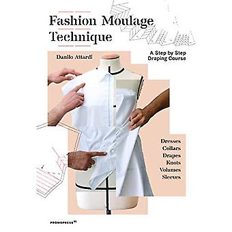 Fashion Moulage Technique: A Step by Step Draping Course
