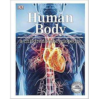 Human Body A Children's Encyclopedia by Human Body A Children's Encyc