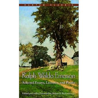 Selected Essays - Lectures - and Poems by Ralph Waldo Emerson - Rober