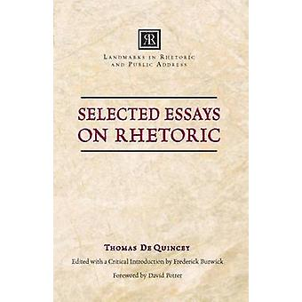 Selected Essays on Rhetoric by Thomas De Quincey - Frederick Burwick
