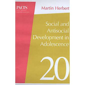 Social and Antisocial Development in Adolescence (2nd Revised edition