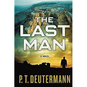 The Last Man by P T Deutermann - 9781250035493 Book