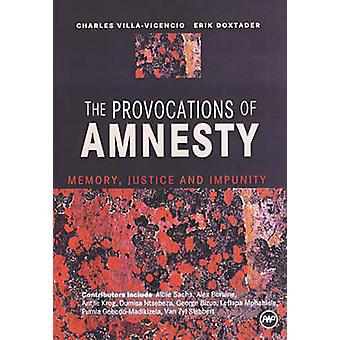 The Provocations Of Amnesty - Memory - Justice and Impunity by Erik Do