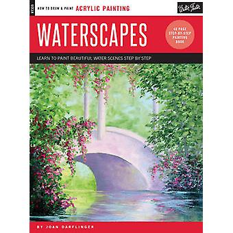 Oil & Acrylic - Waterscapes - Learn to Paint Beautiful Water Scenes Ste