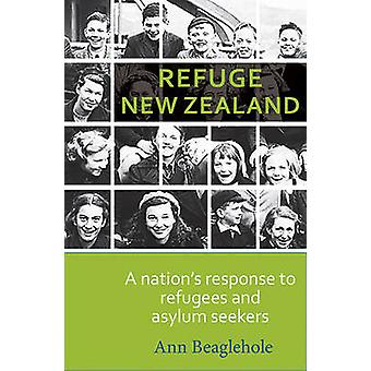 Refuge New Zealand - A Nation's Response to Refugees and Asylum Seeker