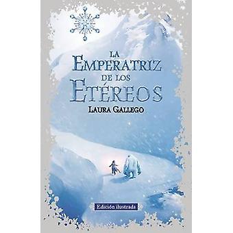 La Emperatriz de Los Etereos (Edicion Ilustrada) by Laura Gallego - 9