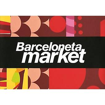 Barceloneta Market by Silvia Brandi - 9788461283262 Book