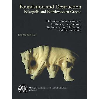 Foundation and Destruction Nikopolis and Northwestern Greece - The Arc