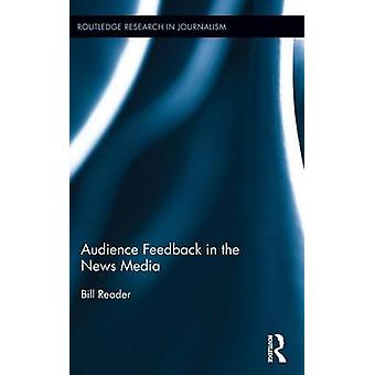 Audience Feedback in the News Media by Reader & Bill