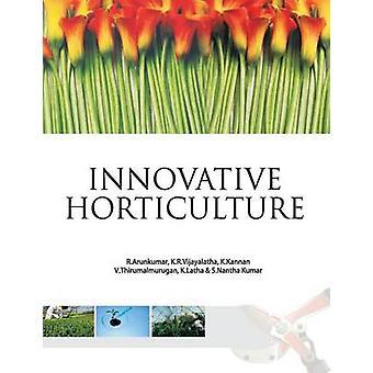 Innovative Horticulture by Arun Kumar