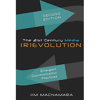 The 21st Century Media (R)Evolution - Emergent Communication Practices