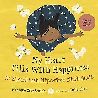 Mijn hart vervult met geluk / Ni Sakaskineh Miyawaten Niteh Ohcih: (Engels en Cree Edition)